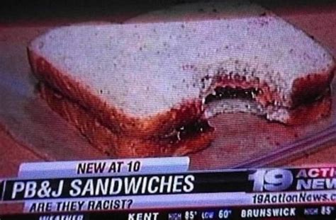 the inquisitr local news can be seriously funny here pb j sandwich is racist bits and pieces