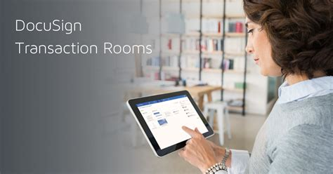 docusign transaction rooms docusign transaction rooms agreements signed faster
