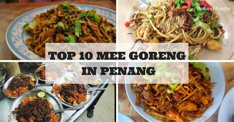 Mee Top top 10 mee goreng in penang penang foodie