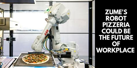 Zume Pizza Mba Internship by 8 Fast Food Chains Replacing Workers With Robots