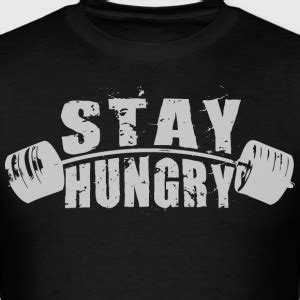Tshirt Stay Hungry stay hungry t shirts spreadshirt