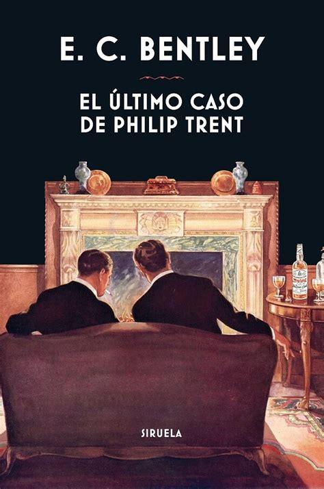 descargar el libro el 250 ltimo caso de philip trent gratis pdf epub