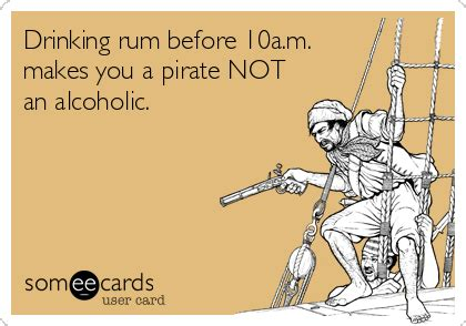 Pirate Booty Meme - drinking rum before 10a m makes you a pirate not an