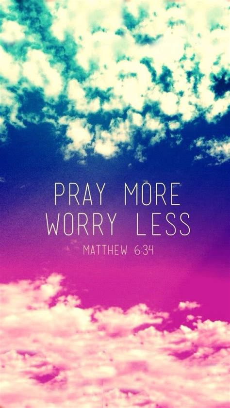wallpaper for iphone words pray more worry less iphone wallpapers quotes words