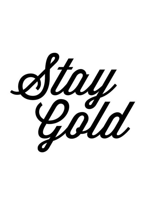 Best 25+ Stay gold ideas on Pinterest | Stay gold ponyboy