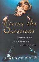 living  questions making sense   mess  mystery