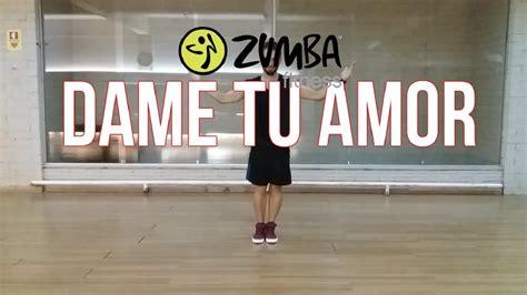 zion lennox dame tu amor zion y lennox dame tu amor zumba reggaeton youtube