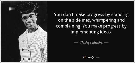 shirley quotes top 25 quotes by shirley chisholm of 63 a z quotes
