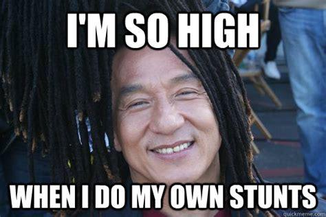 Jackie Chan What Meme - i m so high when i do my own stunts almost rasta jackie