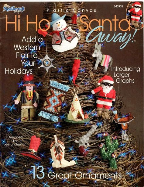 southwest christmas ornaments plastic canvas plastic canvas western ornaments hi ho santa away pattern book plastic canvas