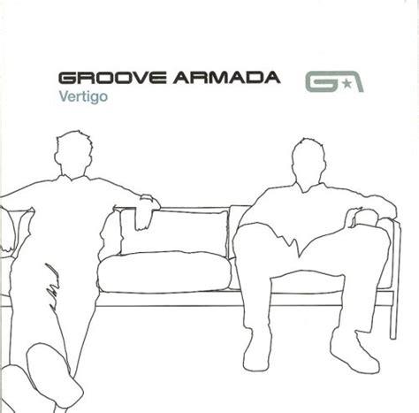 groove armada vertigo vertigo 2000 groove armada albums lyricspond