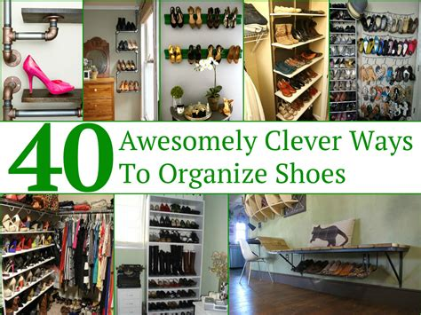 organize shoes 40 awesomely clever ways to organize shoes