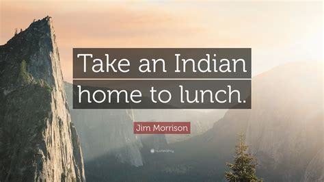how to get hold of an indian home decor pickndecor com jim morrison quote take an indian home to lunch 12