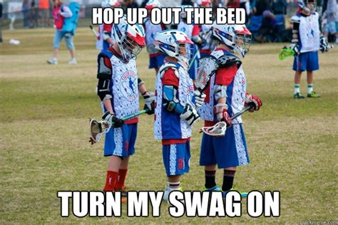 hop up out the bed turn my swag on hop up out the bed turn my swag on mini swag laxers quickmeme