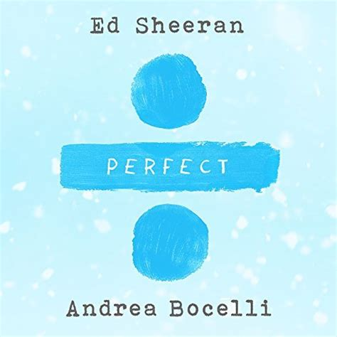 download ed sheeran perfect leaked song divide album in perfect symphony with andrea bocelli von ed sheeran bei