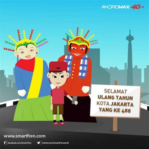 ulang tahun jakarta smartfren 4g on quot selamat ulang tahun kota jakarta