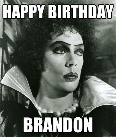 Brandon Meme - happy birthday brandon birthday card quickmeme