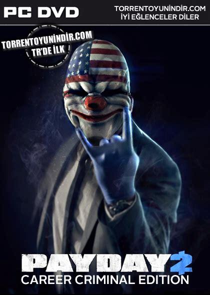 Payday 2 Criminal Record Payday 2 Career Criminal Edition Torrent Oyun Indir Part 3