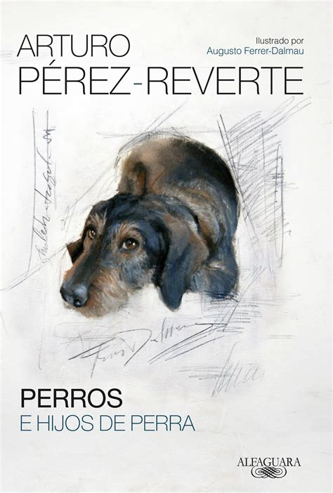 perros e hijos de perra de arturo p 233 rez reverte estandarte