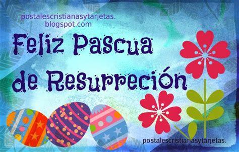 imagenes feliz dia de resurreccion feliz pascua de resurrecci 243 n 2017 postales cristianas y
