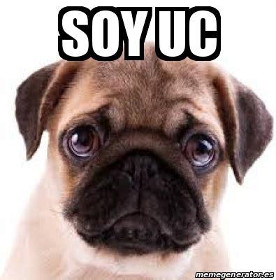 Uc Meme - meme personalizado soy uc 26027128