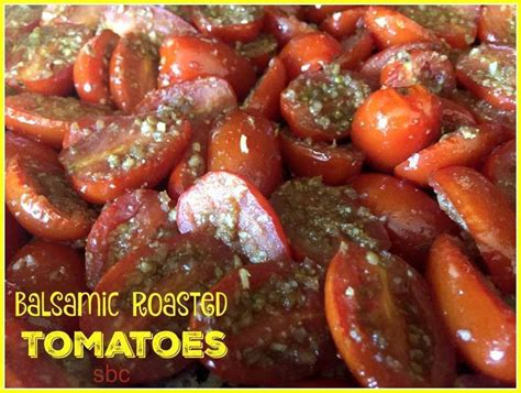 roasted tomatoes recipe balsamic roasted tomatoes