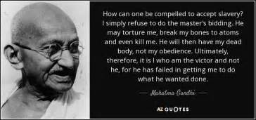 biography of mahatma gandhi in 300 words mahatma gandhi quote how can one be compelled to accept