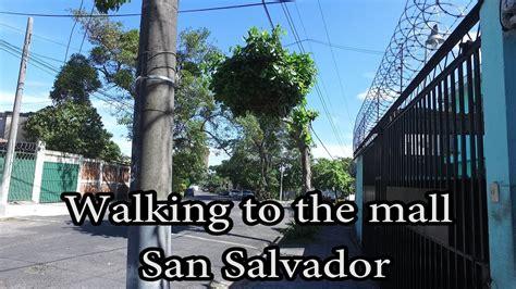 san salvador san salvador tsrcappleww san salvador el salvador walking to the mall youtube