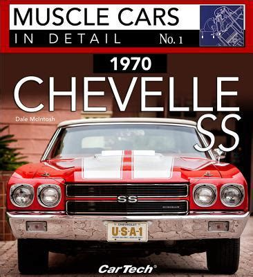 books about cars and how they work 1970 dodge charger security system 1970 chevrolet chevelle ss muscle cars in detail no 1 by dale mcintosh paperback