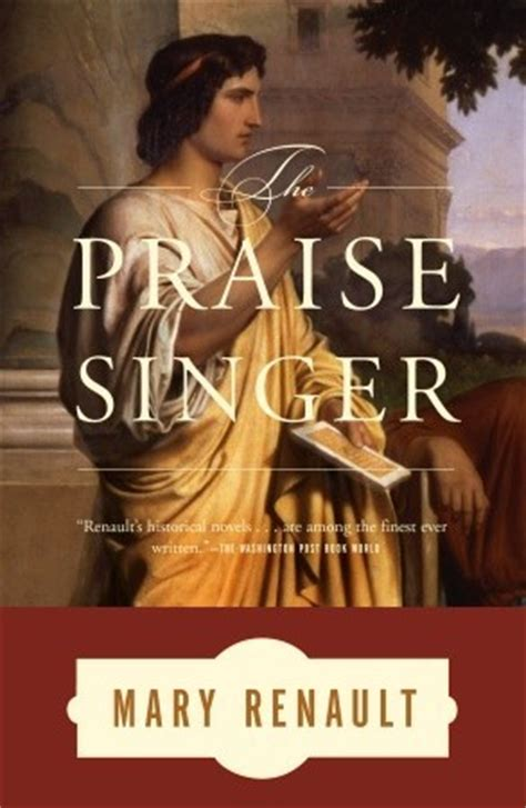 Mary Renault Books The Praise Singer By Renault Reviews Discussion