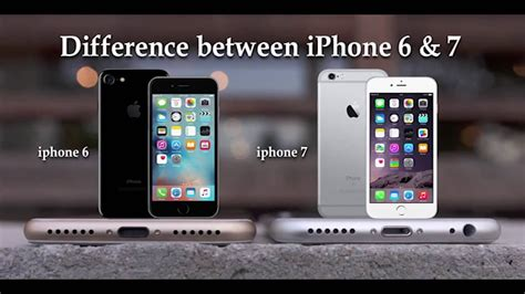 difference between iphone 6 and iphone 7 top 10 difference apple what is the 6s 7s