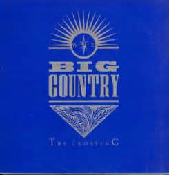 Big Country Home Page by Big Country The Crossing At Discogs