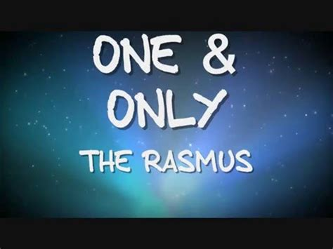 testo one and only the rasmus one only testo e traduzione