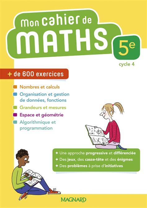 Mon Cahier De Maths 5e 2018 Magnard Enseignants