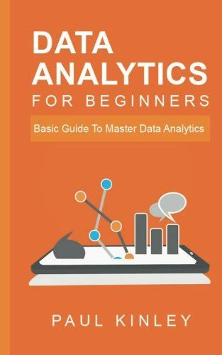 data analytics the ultimate beginner s guide to data analytics books data analytics for beginners basic guide to master data
