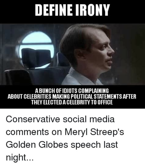 Social Media Meme Definition - define irony abunchofidiotscomplaining about celebrities