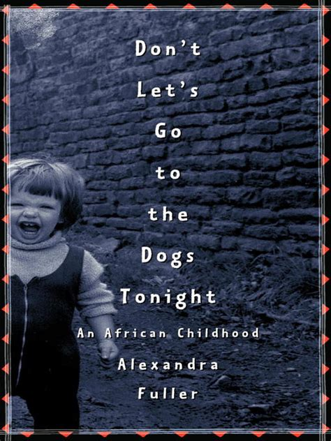 don t let s go to the dogs tonight don t let s go to the dogs tonight greater digital library overdrive