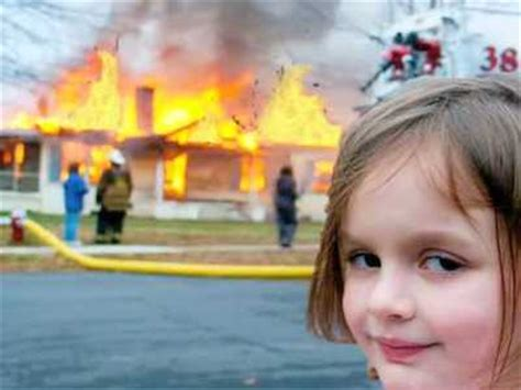Girl House Fire Meme - disaster girl