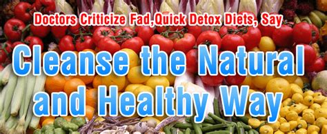 Fad Detox Diets by Doctors Criticize Fad Detox Diets Say Cleanse The