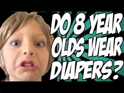 The Wears 8 do 8 year olds wear diapers