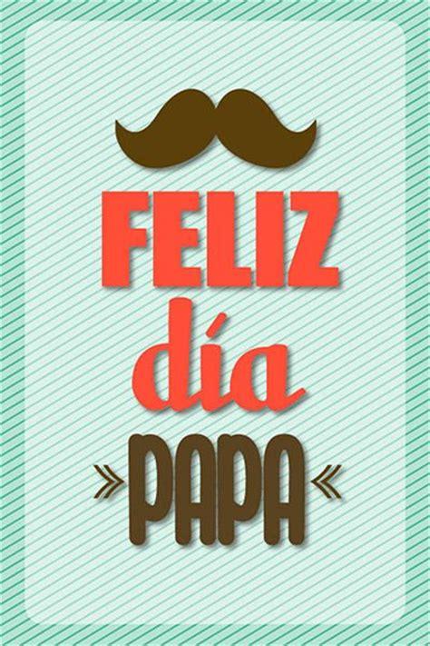 imagenes que digan feliz dia papa tarjetas dia del padre para imprimir