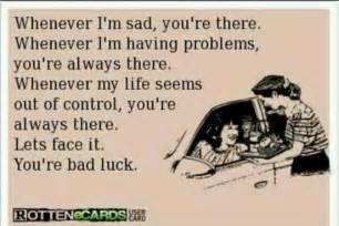 you re bad luck thoughts laughs