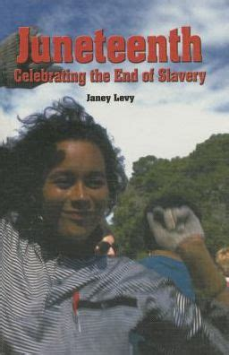 libro ending slavery how we juneteenth celebrating the end of slavery by janey levy