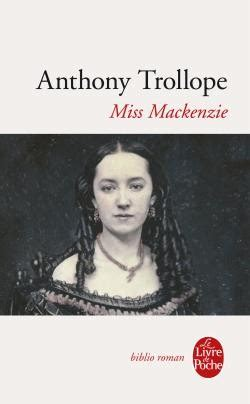 miss mackenzie books miss mackenzie d anthony trollope books are my