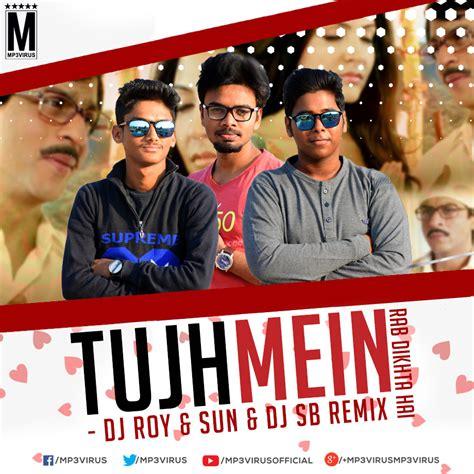 download tujh mein rab remix hindi remixes mp3 songs by tujh mein rab dikhta hai progressive house dj roy
