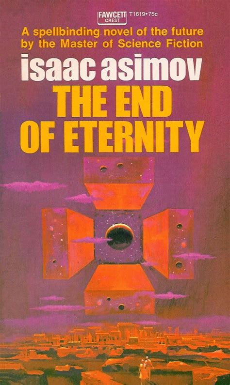 themes of true love by isaac asimov isaac asimov the end of eternity review