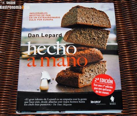 libro pan bread hecho hecho a mano dan lepard gastronom 237 a c 237 a