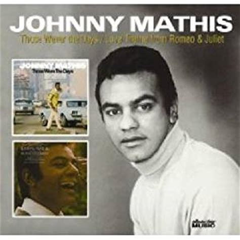 love theme from romeo and juliet by johnny mathis johnny mathis those were the days love theme from romeo