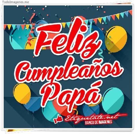 imagenes feliz cumpleaños papa en el cielo imagenes de cumpleanos con frases