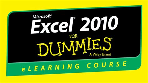 tutorial excel for dummies excel 2010 basics for dummies training course by wiley
